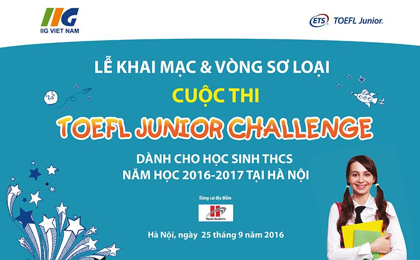 Lễ khai mạc cuộc thi Toefl Junior Challenge  Lễ khai mạc cuộc thi Toefl Junior Challenge năm học 2016 – 2017 tại Hà Nội