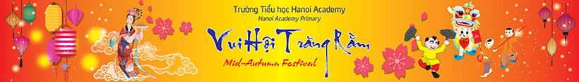 Tiểu học Hanoi Academy vui hội trăng rằm Tiểu học Hanoi Academy vui hội trăng rằm