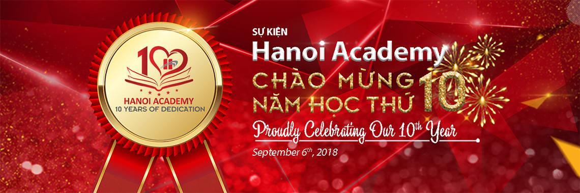 Cùng chờ đón sự kiện Hanoi Academy chào năm học thứ 10! Cùng chờ đón sự kiện Hanoi Academy chào năm học thứ 10!