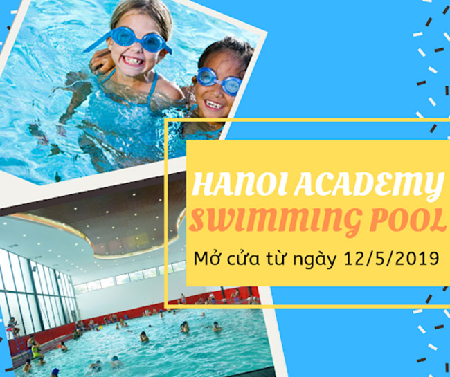 Khai trương bể bơi Hanoi Academy mùa hè 2019 Khai trương bể bơi Hanoi Academy mùa hè 2019