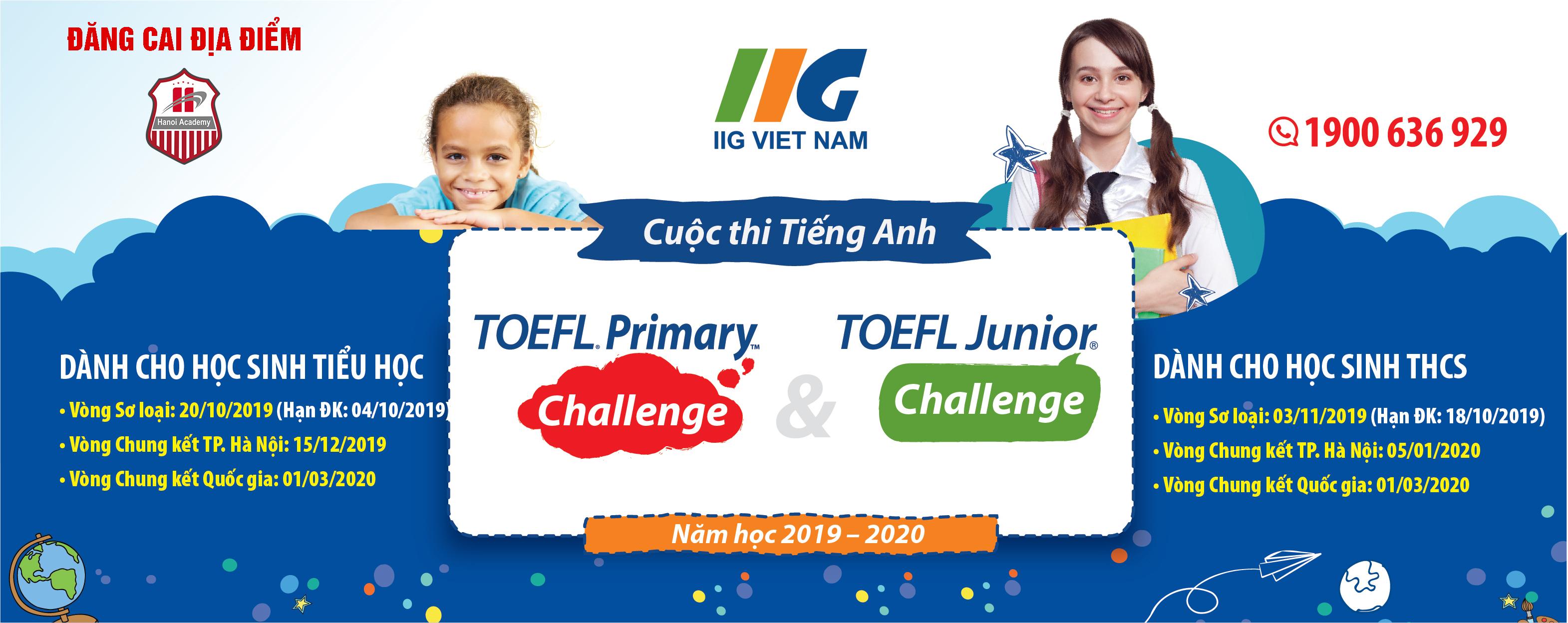 HANOI ACADEMY ĐĂNG CAI ĐỊA ĐIỂM TỔ CHỨC CUỘC THI TOEFL PRIMARY VÀ TOEFL JUNIOR 2019-2020