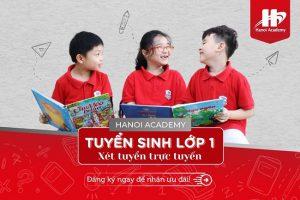 Hanoi Academy hướng dẫn tuyển sinh trực tuyến lớp 1