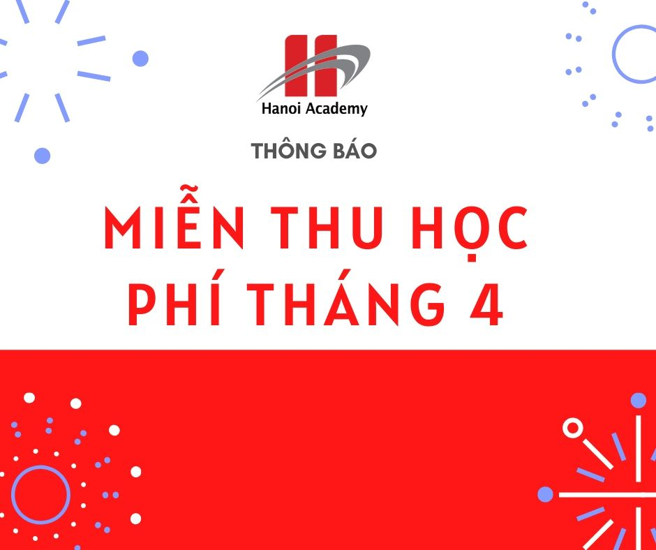 Hanoi Academy announces February, March and April tuition waiver Home