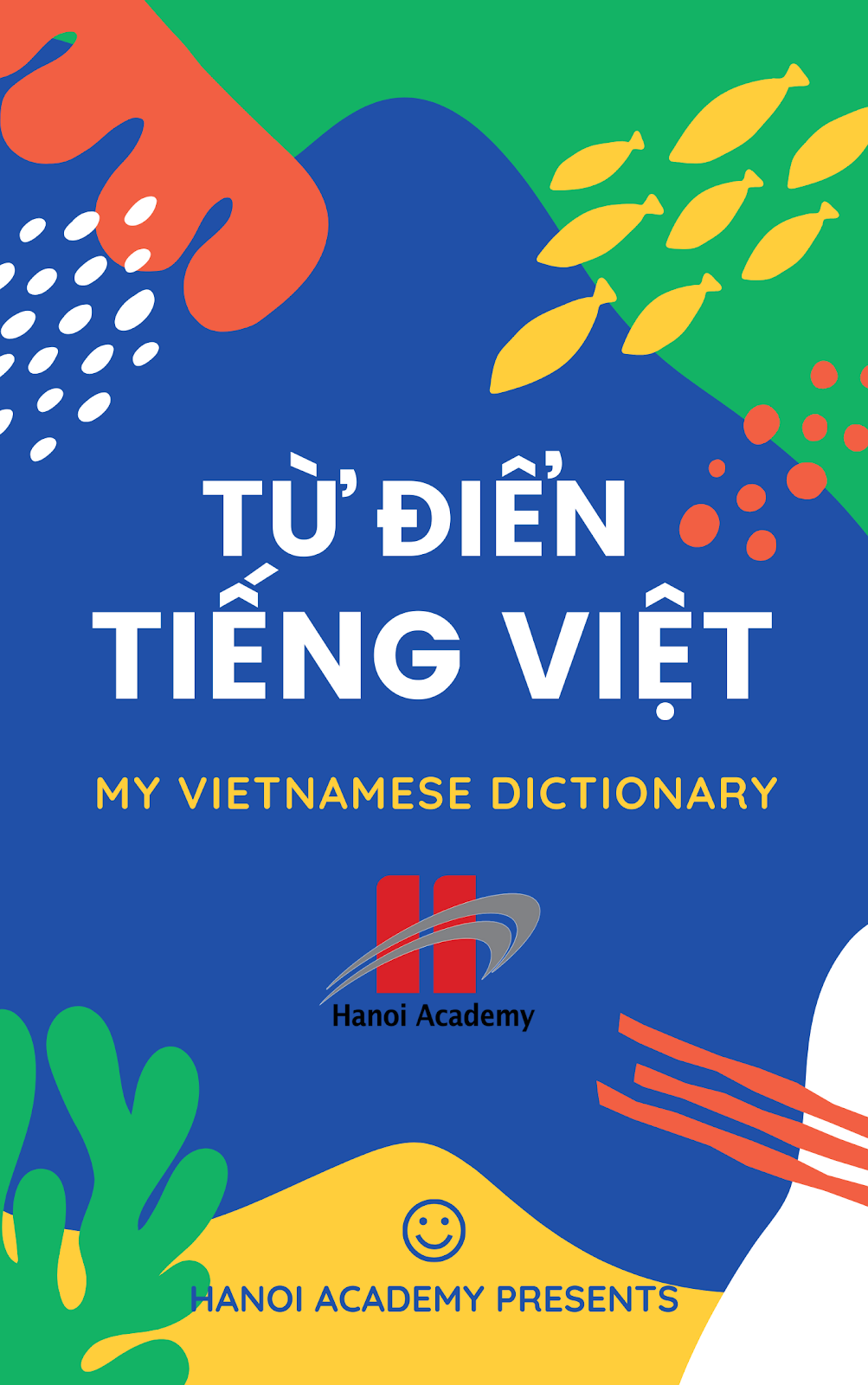 Trau dồi vốn từ vựng của trường Hanoi Academy Tọa đàm Phát Triển Vốn Từ Vựng – Báo cáo dự án My Vietnamese Dictionary