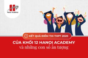 Những con số ấn tượng trong kỳ thi THPT của khối 12 trường Hanoi Academy