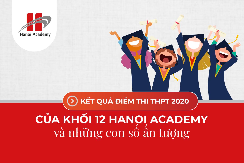 Những con số ấn tượng trong kỳ thi THPT của khối 12 trường Hanoi Academy Trang chủ