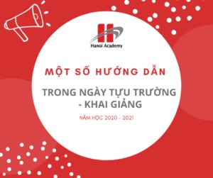 Một số hướng dẫn trong ngày tựu trường Hanoi Academy – khai giảng năm học 2020 – 2021